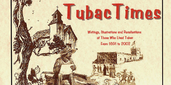 300 Years of Tubac Times