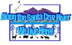Santa Cruz River - We Live Here!